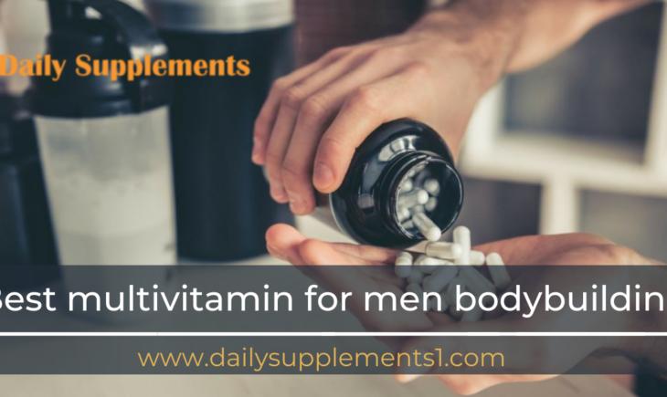 Best multivitamin for men bodybuilding.